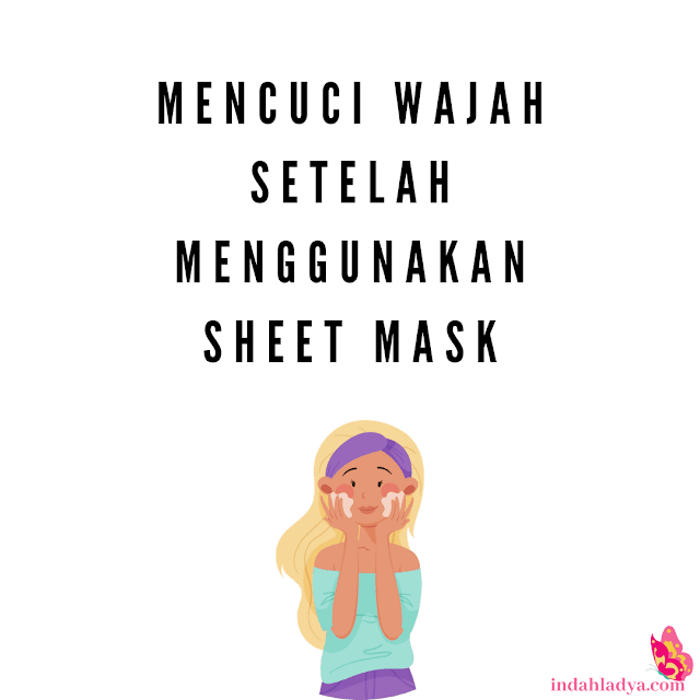 Mencuci Wajah Setelah Menggunakan Sheet Mask
