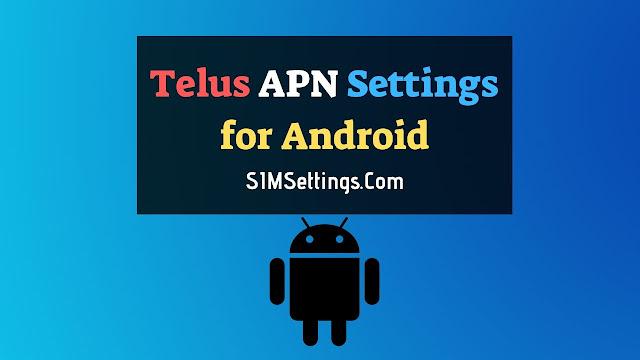 Telus APN Settings Android