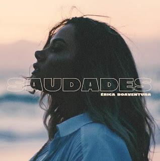 Érica Boaventura - Saudades download mp3