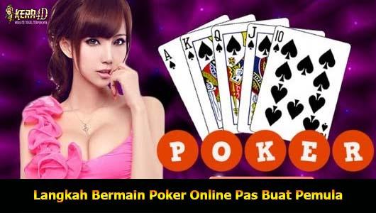 Langkah Bermain Poker Online Pas Buat Pemula