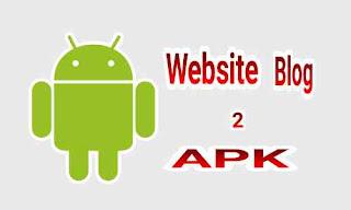 Cara Mengubah atau membuat Website Atau Blog Jadi Aplikasi Android Tanpa Coding
