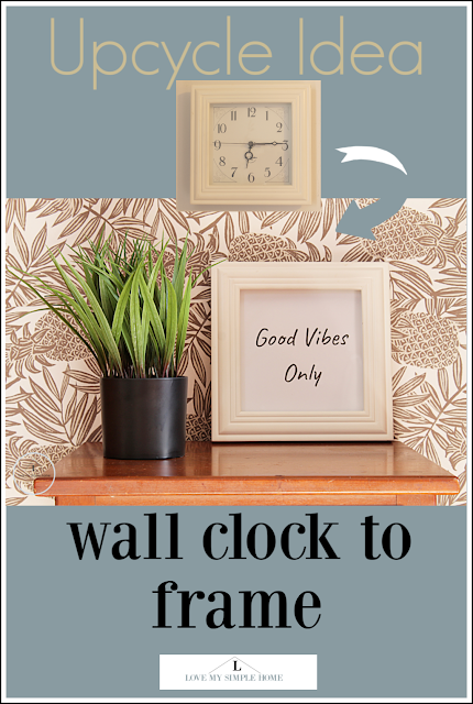 upcycle-idea-upcycle-a-square-clock-into-a-frame-lovemysimplehome.com