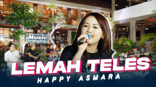 Lirik lagu Happy Asmara Lemah Teles dan Terjemahan