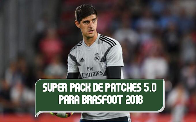 Super Pack de Patches 5.0 - Setembro para Brasfoot 2018
