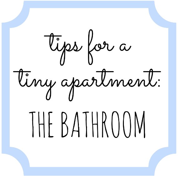 Tips for a Tiny Apartment: The Bathroom