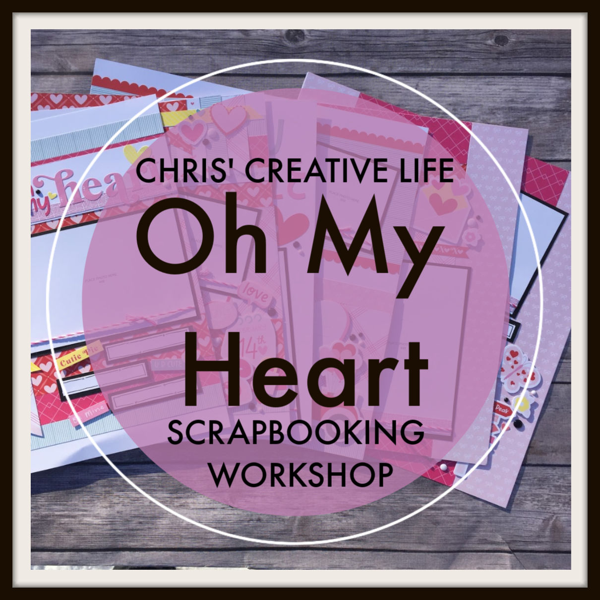 Oh My Heart Workshop Guide
