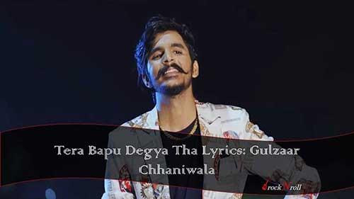 Tera-Bapu-Degya-Tha-Lyrics-Gulzaar-Chhaniwala