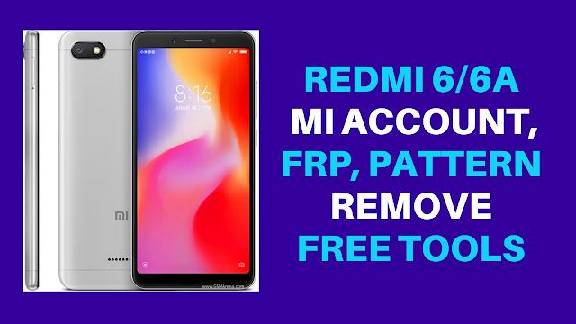 Redmi 6/6A Mi Account Remove(FRP and Pattern Unlock)