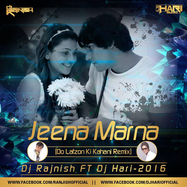 Sakhyan Song: Jeena Marna ( Do Lafzon Ki Kahani Remix ) Dj Rajnish Feat