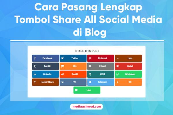 Cara Buat Tombol Share Semua Sosial Media Lengkap di Blog