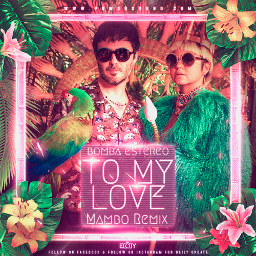 https://www.pow3rsound.com/2019/06/bomba-estereo-to-my-love-mambo-remix.html