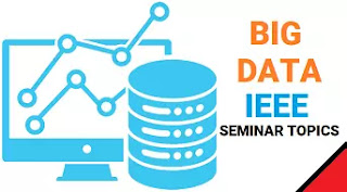 Big Data IEEE Seminar Topics