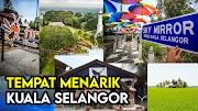 Senarai Tempat dan Aktiviti Menarik Di Kuala Selangor