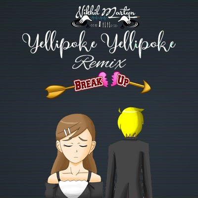 Yellipoke Yellipoke | Breakup Song | Dj Nikhil Martyn