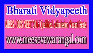 Bharati Vidyapeeth MBBS / BDS NEET 2016 Qualified Adimission Vacant Seats
