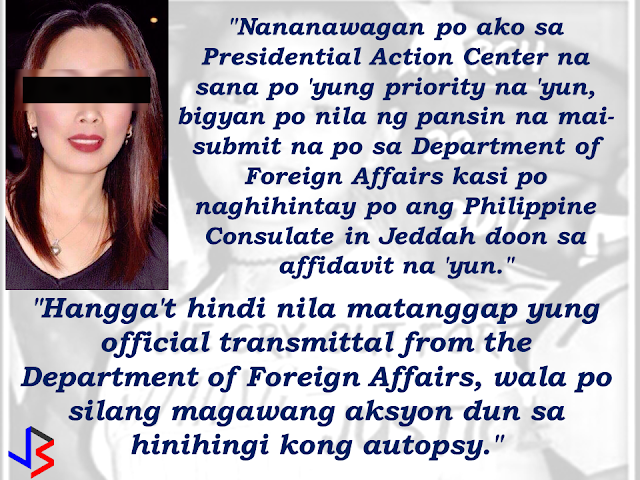 """The mother of a 12-year old girl who mysteriously died while on her father's care in Jeddah, Saudi Arabia sought the help of the Philippine government, particularly on the Presidential Action Center to help her forward the case to the DFA to allow the Philippine Consulate in Jeddah  to transmit the autopsy report conducted on her daughter.  Bliss Mendoza, an OFW in Canada was working in Jeddah as a nurse together with her husband and daughter """"Tipay"""" before she worked in Canada and left her daughter with her husband's care in Jeddah.  Earlier in March, her husband informed her that her daughter was confined in  a hospital in Jeddah. She immediately went home to the Philippines at her hometown Clarin, Misamis Oriental to process her papers for Jeddah. While in Clarin, her husband informed her that he had to pull their daughter out of the hospital.   Suspicions build up when her husband did not allow her to have a conversation with her child over the phone.   On March 20, 20 days after Tipay was discharged from the hospital, the poor girl died. She was supposed to attend her elementary graduation on April. Reports said that prior to her confinement in a hospital, the child confided to her school principal that she experienced physical and sexual abuse in the hands of her own father. Her husband, Gerardo Mendoza was arrested but later released for lack of complaints.  A facebook post of her uncle went viral asking for justice on alleged abuse committed by her own father. Bliss is now waiting for the autopsy report to make everything clear and to know the truth surrounding her daughter's death. Did her own father really  did the physical and sexual abuse or not?   The autopsy report could answer every questions. It could also help them decide and file an appropriate cases against her husband if proven that he has anything to do with her daughter's death.      RECOMMENDED:   The OFWs are the reason why President Rodrigo Duterte is pushing through with the campaign on ill"""
