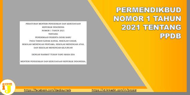 PERMENDIKBUD NOMOR 1 TAHUN 2021 TENTANG PPDB