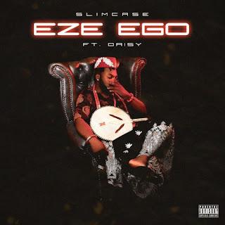 [MUSIC] Slimcase – Eze Ego ft. Daisy