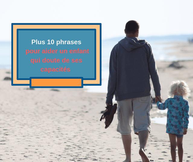 Plus 10 phrases pour aider un enfant qui doute de ses capacités