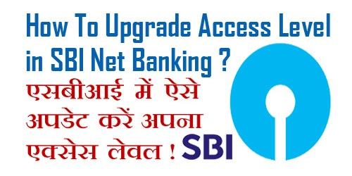how to upgrade access level in sbi net banking new version