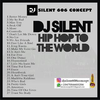 MIXTAPE: Dj Silent - Hip Hop To The World Mix