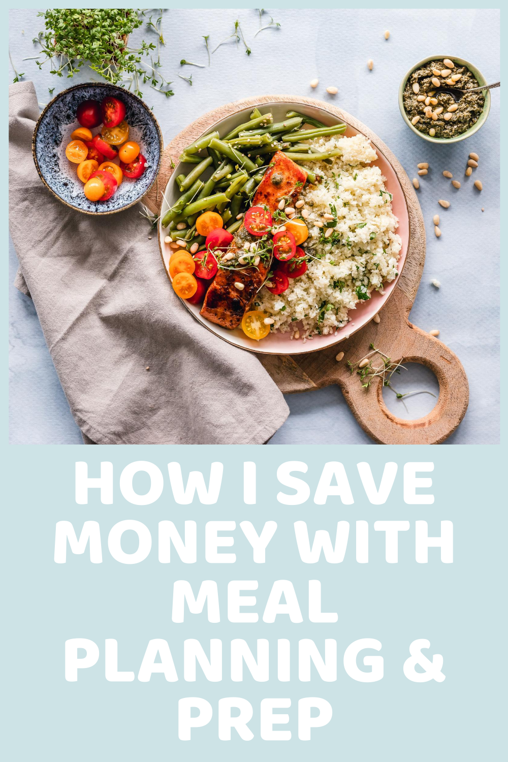 How I Save Money With Meal Planning & Prep