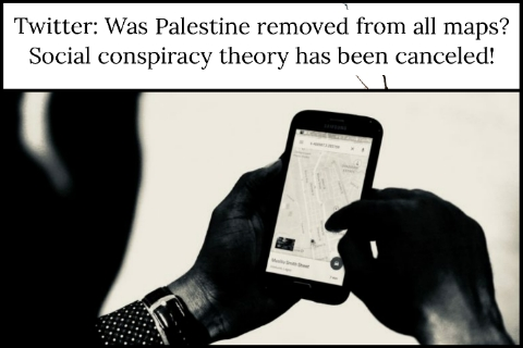 Twitter: Was Palestine removed from all maps? Social conspiracy theory has been canceled!