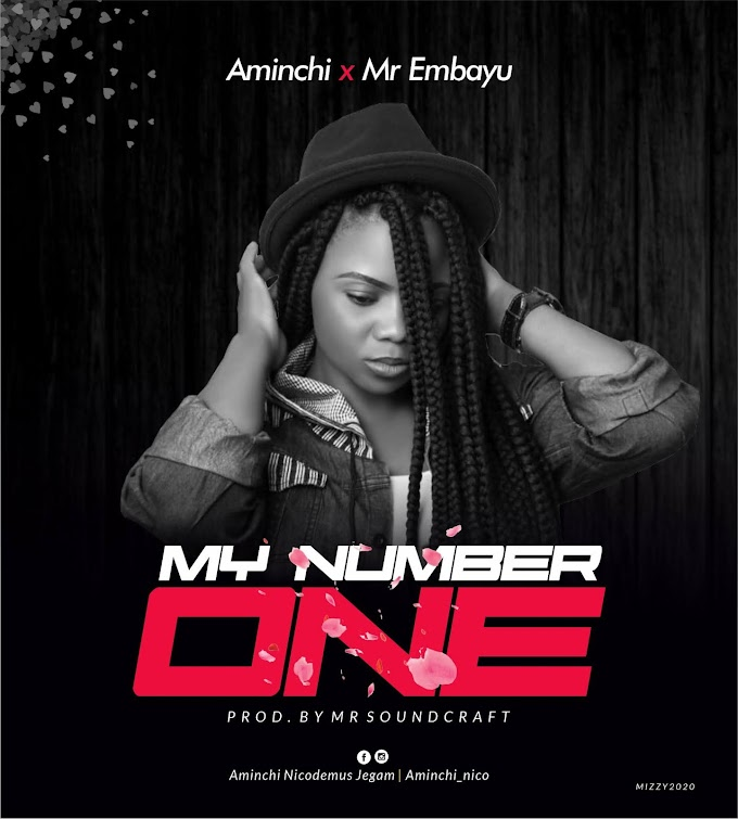 DOWNLOAD Mp3: Aminchi - My Number One Ft. Mr. Embayu (Prod. by Mr. sound craft) | [Music + Lyrics]