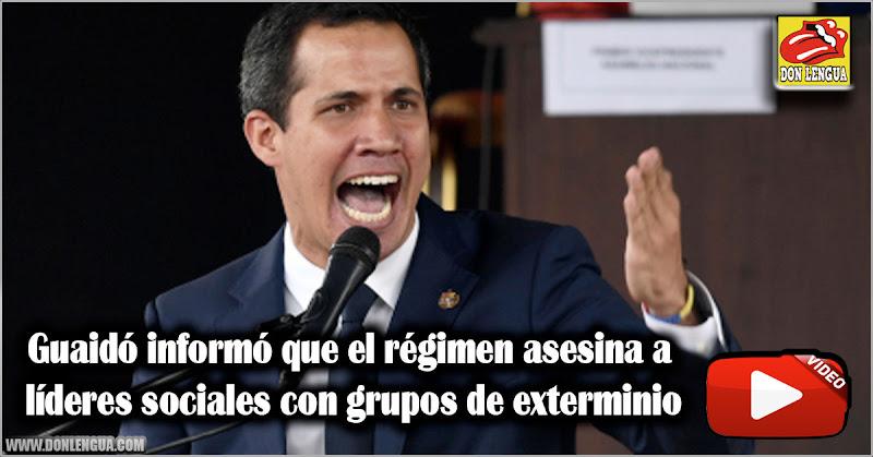 Guaidó informó que el régimen asesina a líderes sociales con grupos de exterminio