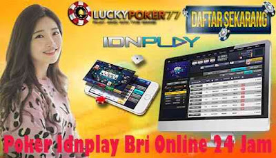 Poker Idnplay Bri Online 24 Jam