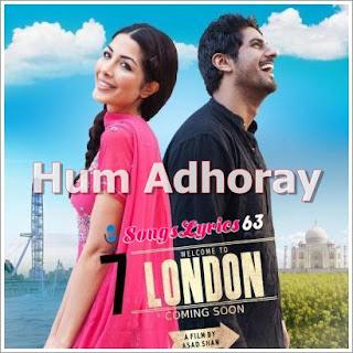 Hum Adhoray Song Lyrics 7 Welcome to London [2012]