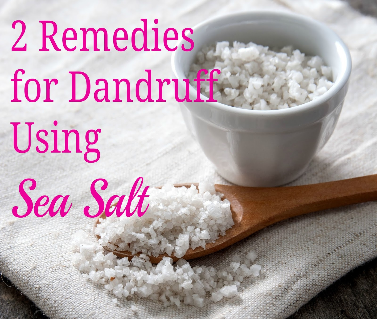 2 Remedies for Dandruff Using Sea Salt