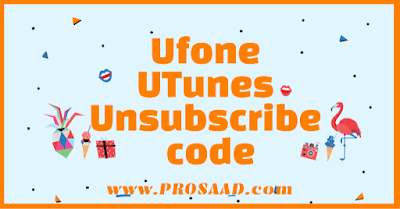 Ufone UTunes Unsubscribe code 2021