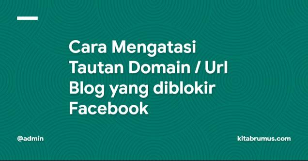 cara mengatasi domain blog yang di blokir facebook
