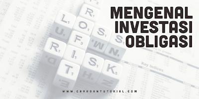 Mengenal Investasi Obligasi