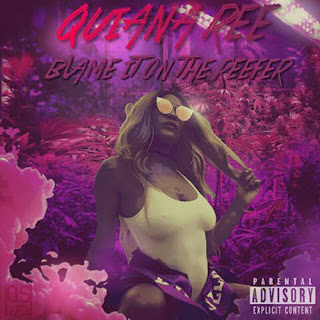 Quiana Ree,  Blame It On The Reefer,  Joey Sosa,  Todd Uno,  New Music Alert,  Hip Hop Everything, Team Bigga Rankin, Promo Vatican, Indie Music Blast, New Hip Hop, Indie Hotspot, New Single,