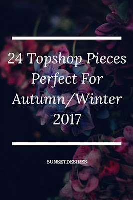 http://www.sunsetdesires.co.uk/2017/10/24-topshop-pieces-perfect-for.html