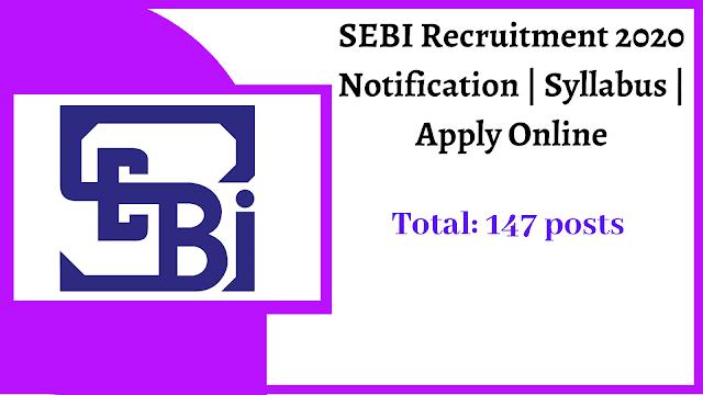 securities-exchange-board-india-sebi-recruitment-apply-online-now-147-various-vacancies