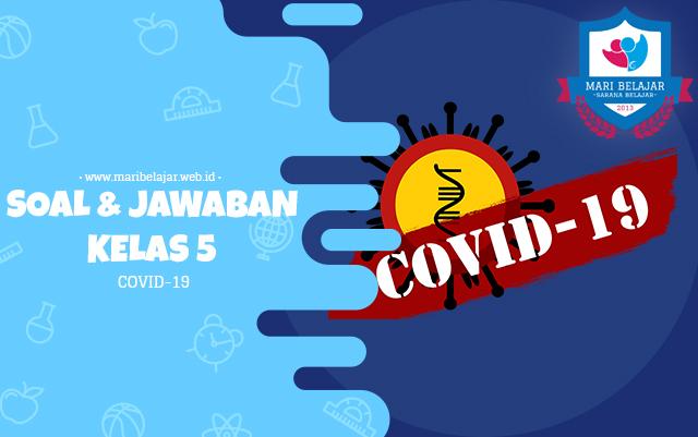 Mari Belajar - Soal + Jawaban Kelas 5 Tentang COVID-19