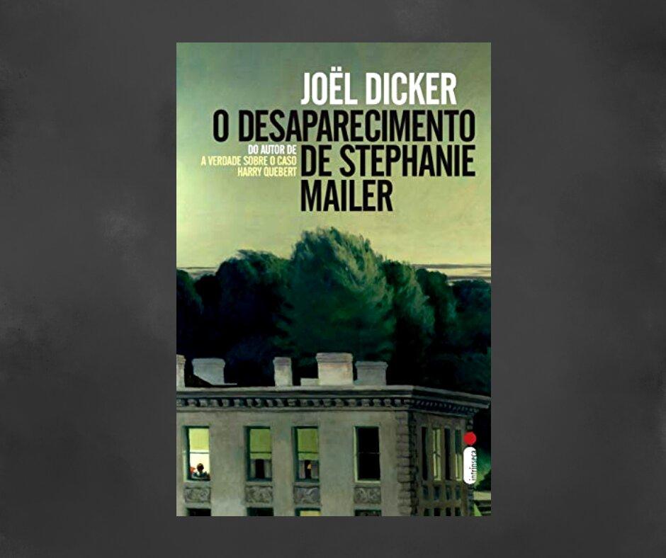 Resenha: O desaparecimento de Stephanie Mailer, de Joël Dicker