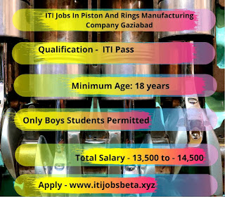 ITI Jobs In Piston And Rings Manufacturing Company Gaziabad