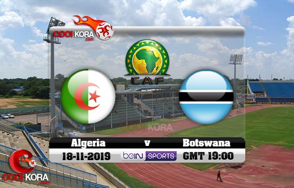 مشاهدة مباراة بوتسوانا والجزائر اليوم 18-11-2019 تصفيات كأس أمم أفريقيا