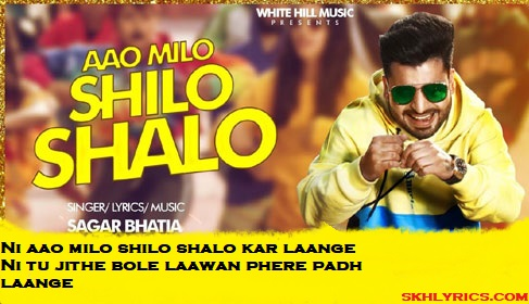 Aao Milo Shilo Shalo (Full Song) Lyrics - Sagar Bhatia