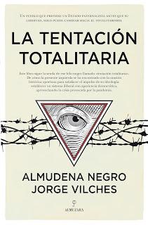 La tentación totalitaria (Almudena Negro y Jorge Vilches) - Almuzara