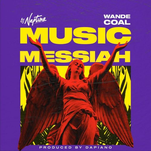 MP3 DOWNLOAD: DJ Neptune – Music Messiah ft Wande Coal