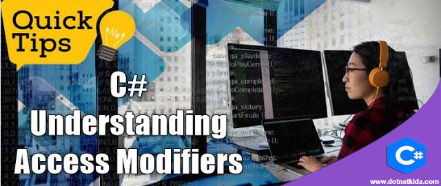 Understanding Access Modifiers in C#- DotNetKida