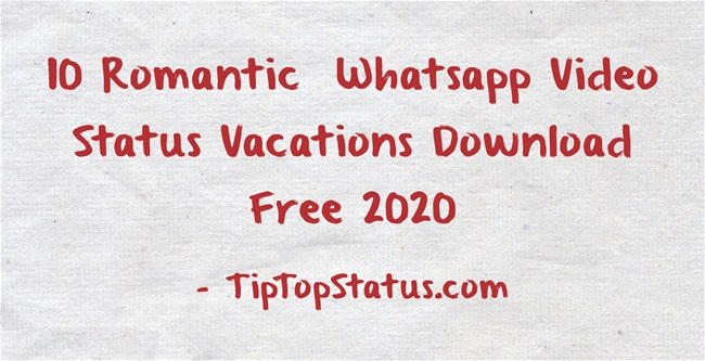 10 Romantic  Whatsapp Video Status Vacations Download Free 2020