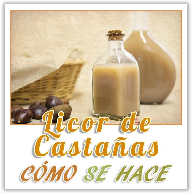 CÓMO HACER LICOR CASERO DE CASTAÑAS