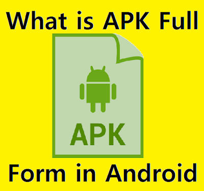 What is APK Full Form in Android