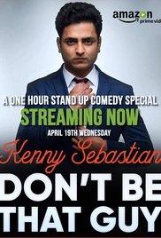 Watch Don't Be That Guy by Kenny Sebastian Online Free 2017 Putlocker